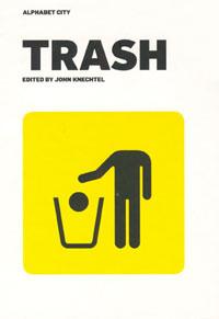 Alphabet City 11: Trash